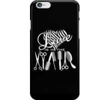 Love is in the Hair iPhone Case/Skin