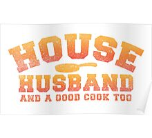 HOUSE HUSBAND (and a good cook too!) distressed version Poster