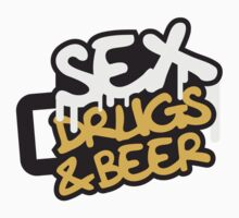 Sex Drugs Beer by Style-O-Mat
