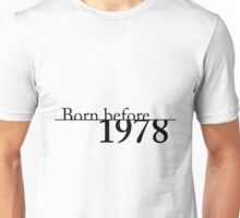 Born before 1978 Unisex T-Shirt