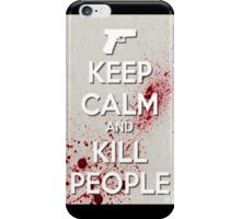 Keep Calm And Kill People iPhone Case/Skin