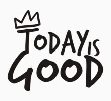 Today Is Good by Georg Bertram