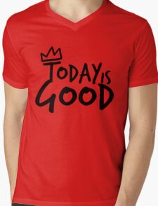Today Is Good Mens V-Neck T-Shirt