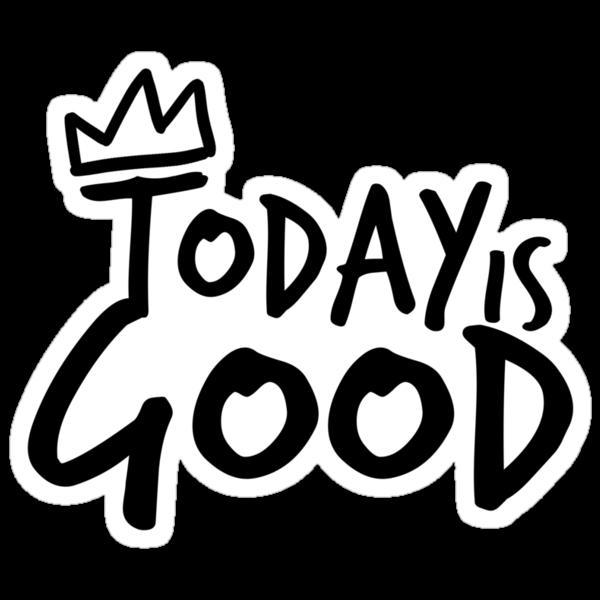 Today Is Good by Georg Bertram