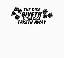 The Dice Giveth Unisex T-Shirt