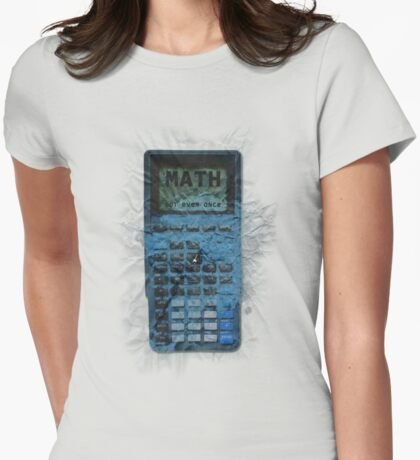 Math: Not Even Once Womens Fitted T-Shirt