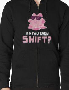 Do you even SHIFT?! Zipped Hoodie
