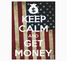 Keep Calm and Get Money by kaduri