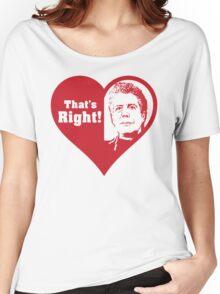 Bourdain Love Women's Relaxed Fit T-Shirt