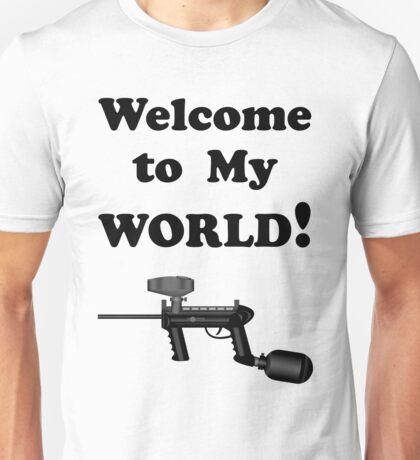 Paintball. Welcome to My World. BL. Unisex T-Shirt