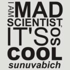 I AM MAD SCIENTIST by indydegrees1