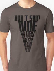 don't skip nine Unisex T-Shirt
