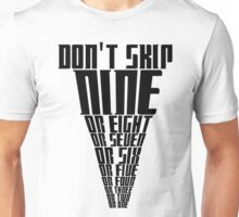 don't skip nine Unisex T-Shirt