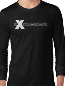 Basically, Exterminate! Long Sleeve T-Shirt