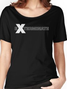 Basically, Exterminate! Women's Relaxed Fit T-Shirt
