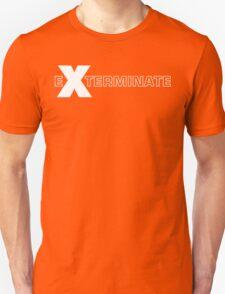 Basically, Exterminate! T-Shirt