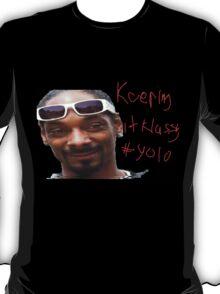 keeping it cl14assy #yolo T-Shirt