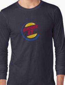 Bugger It Long Sleeve T-Shirt