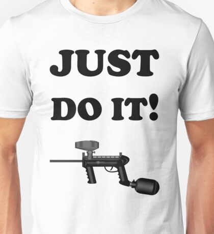 Paintball. Just Do It! Paintball. BL. Unisex T-Shirt