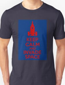Keep Calm And Invade Space T-Shirt