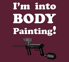 Paintball. I'm into Body Painting. WHI. Unisex T-Shirt