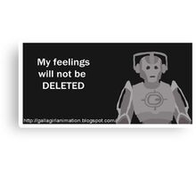 My Feelings will not be Deleted Canvas Print