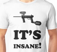 Paintball. It's Insane. BL. Unisex T-Shirt