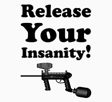 Paintball. Release Your Insanity. BL. Unisex T-Shirt