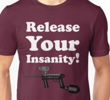 Paintball. Release Your Insanity. WHI. Unisex T-Shirt