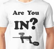 Paintball. Are You IN? BL. Unisex T-Shirt