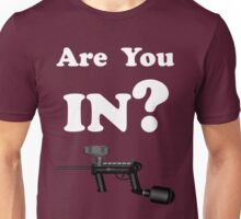 Paintball. Are You IN? WHI. Unisex T-Shirt