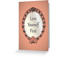 Love yourself First Quote Greeting Card