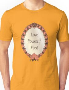 Love yourself First Quote Unisex T-Shirt