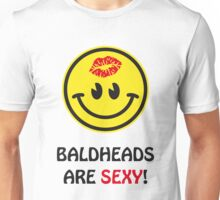 Baldheads are sexy! Unisex T-Shirt