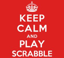 Keep Calm and Play Scrabble by Yiannis  Telemachou