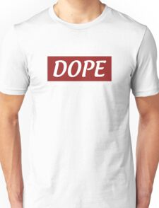 This s*** is DOPE Unisex T-Shirt