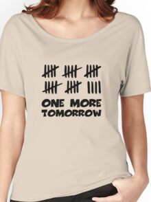 One More Tomorrow Countdown Women's Relaxed Fit T-Shirt