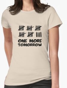 One More Tomorrow Countdown Womens Fitted T-Shirt
