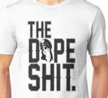 The Dope Shit Unisex T-Shirt
