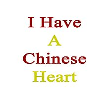 I Have A Chinese Heart Photographic Print
