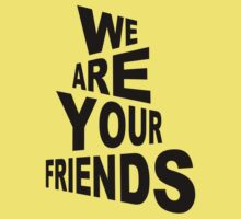 We are your friends One Piece - Short Sleeve