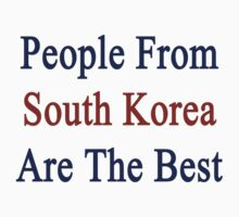 People From South Korea Are The Best by supernova23