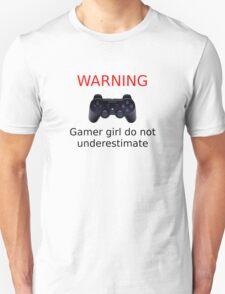 Warning Gamer girl do not underestimate (black text) Unisex T-Shirt