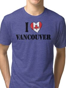 I Love Vancouver Canada Tri-blend T-Shirt