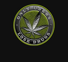 Only Users Lose Drugs! Unisex T-Shirt
