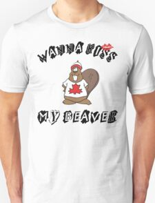 Want To Kiss My Beaver T-Shirt