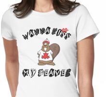 Want To Kiss My Beaver Womens Fitted T-Shirt