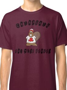 Canadians Eat More Beaver Classic T-Shirt