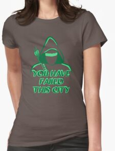 You Have Failed This City !  Womens Fitted T-Shirt