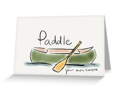 Paddle Your Own Canoe Greeting Card